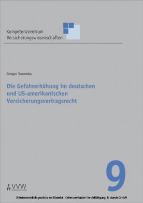 Die Gefahrerhöhung im deutschen und US-amerikanischen Versicherungsvertragsrecht