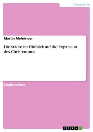 Die Städte im Hinblick auf die Expansion des Christentums