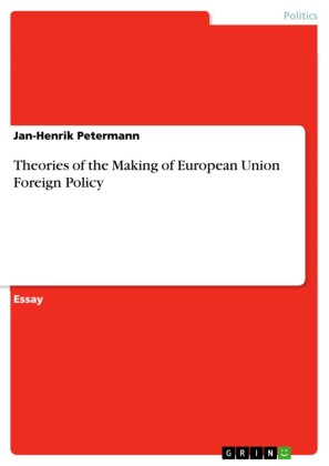 Theories of the Making of European Union Foreign Policy