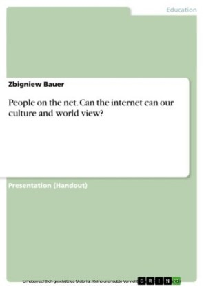 People on the net. Can the internet can our culture and world view?