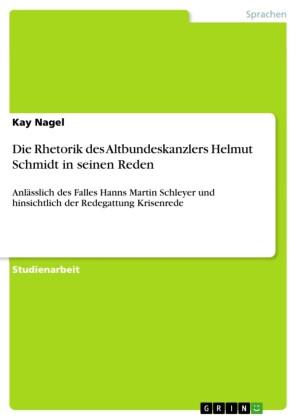 Die Rhetorik des Altbundeskanzlers Helmut Schmidt in seinen Reden