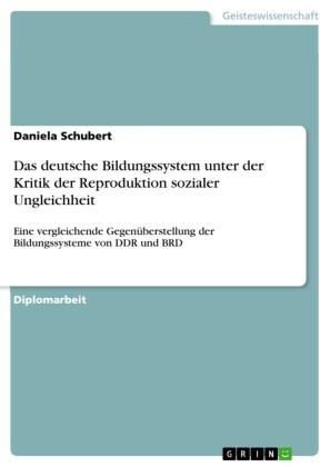 Das deutsche Bildungssystem unter der Kritik der Reproduktion sozialer Ungleichheit