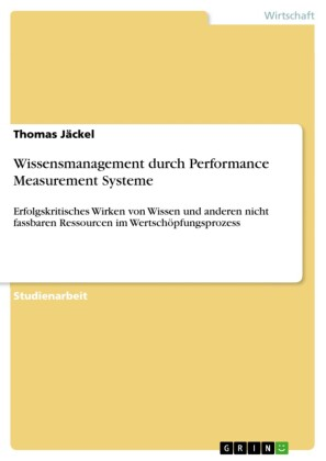 Wissensmanagement durch Performance Measurement Systeme