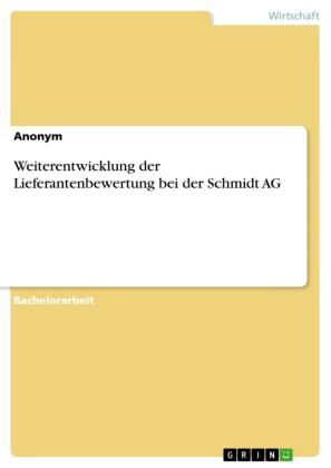 Weiterentwicklung der Lieferantenbewertung bei der Schmidt AG