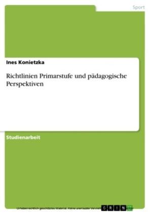 Richtlinien Primarstufe und pädagogische Perspektiven
