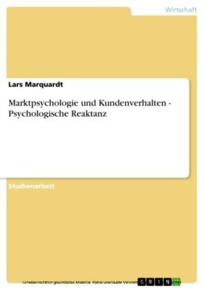 Marktpsychologie und Kundenverhalten - Psychologische Reaktanz