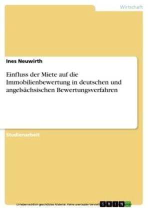 Einfluss der Miete auf die Immobilienbewertung in deutschen und angelsächsischen Bewertungsverfahren