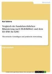 Vergleich der handelsrechtlichen Bilanzierung nach HGB-BilMoG und dem ED IFRS für KMU