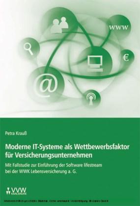 Moderne IT-Systeme als Wettbewerbsfaktor für Versicherungsunternehmen