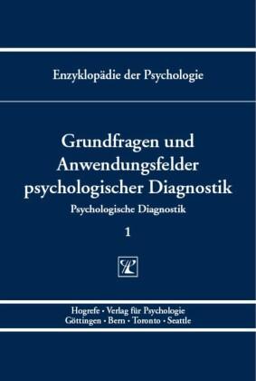 Grundfragen und Anwendungsfelder psychologischer Diagnostik