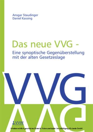 Das neue VVG- Eine synoptische Gegenüberstellung mit der alten Gesetzeslage
