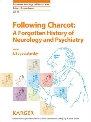 Following Charcot: A Forgotten History of Neurology and Psychiatry