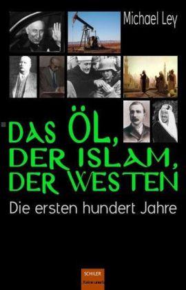 Das Öl, der Islam, der Westen