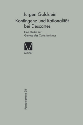 Kontingenz und Rationalität bei Descartes