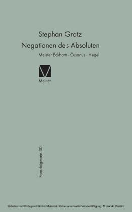 Negationen des Absoluten: Meister Eckhart, Cusanus, Hegel