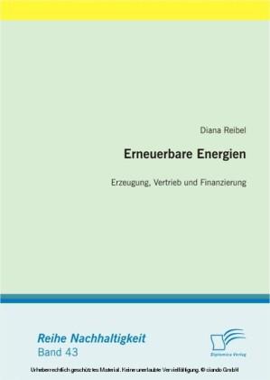 Erneuerbare Energien: Erzeugung, Vertrieb und Finanzierung