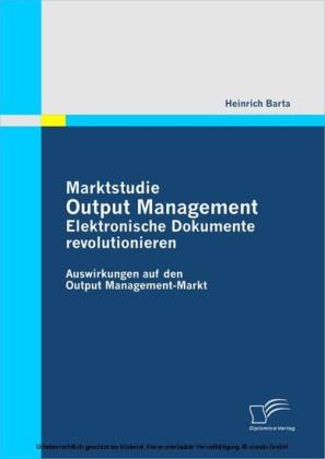 Marktstudie Output Management: Elektronische Dokumente revolutionieren
