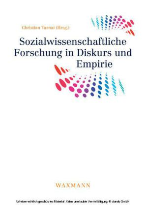 Sozialwissenschaftliche Forschung in Diskurs und Empirie