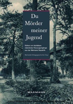 """""""Du Mörder meiner Jugend""""."""