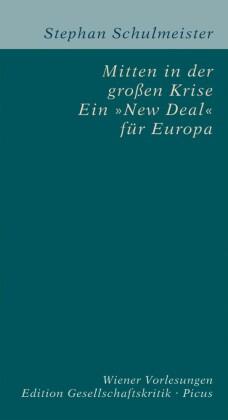 Mitten in der großen Krise. Ein 'New Deal' für Europa