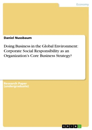 Doing Business in the Global Environment: Corporate Social Responsibility as an Organization's Core Business Strategy?