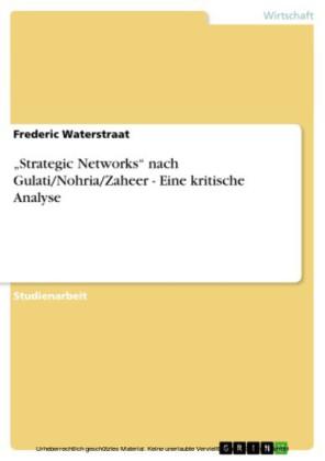 'Strategic Networks' nach Gulati/Nohria/Zaheer - Eine kritische Analyse