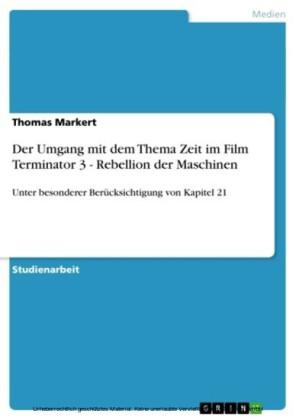 Der Umgang mit dem Thema Zeit im Film Terminator 3