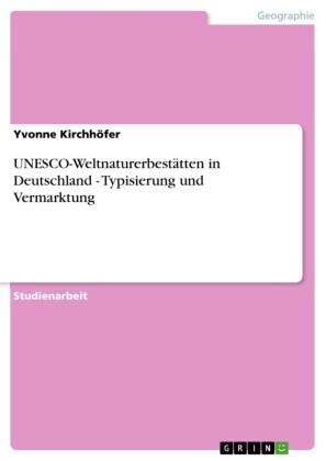 UNESCO-Weltnaturerbestätten in Deutschland - Typisierung und Vermarktung