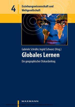 Globales Lernen. Ein geographischer Diskursbeitrag