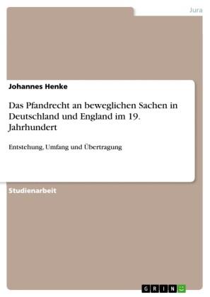 Das Pfandrecht an beweglichen Sachen in Deutschland und England im 19. Jahrhundert