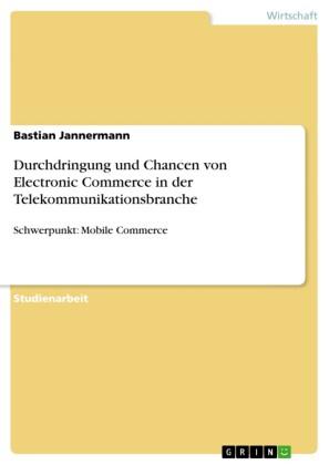 Durchdringung und Chancen von Electronic Commerce in der Telekommunikationsbranche