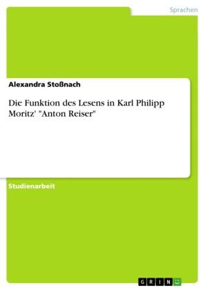 Die Funktion des Lesens in Karl Philipp Moritz' 'Anton Reiser'