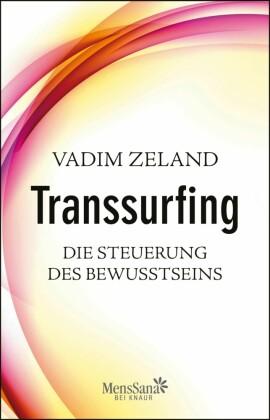 Transsurfing - Die Steuerung des Bewusstseins