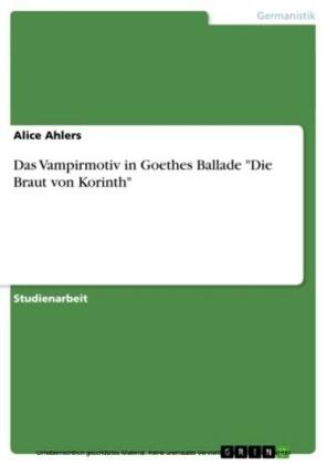Das Vampirmotiv in Goethes Ballade 'Die Braut von Korinth'