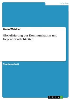 Globalisierung der Kommunikation und Gegenöffentlichkeiten