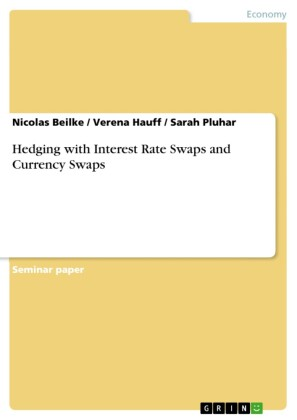 Hedging with Interest Rate Swaps and Currency Swaps