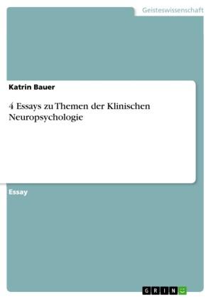 4 Essays zu Themen der Klinischen Neuropsychologie