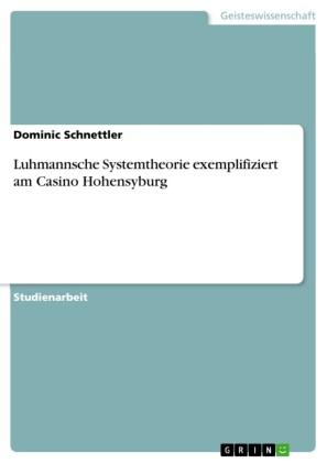 Luhmannsche Systemtheorie exemplifiziert am Casino Hohensyburg