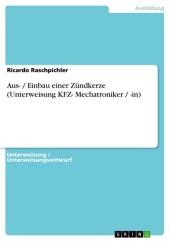 Aus- / Einbau einer Zündkerze (Unterweisung KFZ- Mechatroniker / -in)
