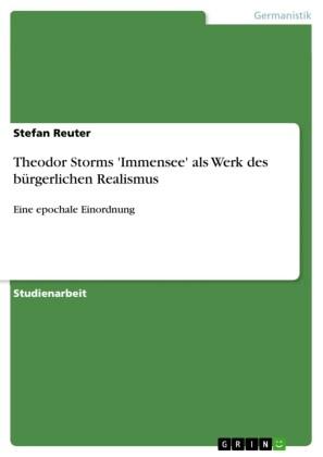 Theodor Storms 'Immensee' als Werk des bürgerlichen Realismus