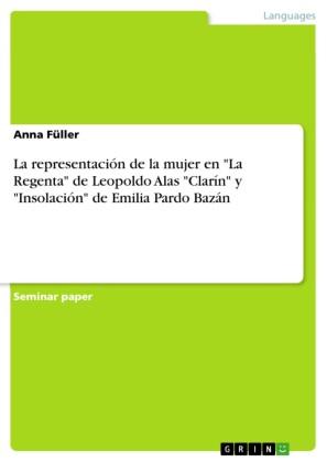 La representación de la mujer en 'La Regenta' de Leopoldo Alas 'Clarín' y 'Insolación' de Emilia Pardo Bazán