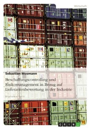 Beschaffungscontrolling und Risikomanagement in Bezug auf Lieferantenbewertung in der Industrie