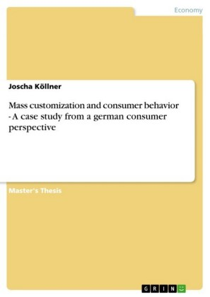 Mass customization and consumer behavior - A case study from a german consumer perspective