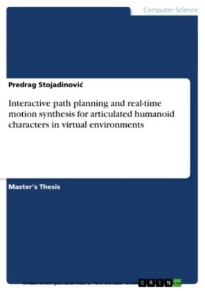 Interactive path planning and real-time motion synthesis for articulated humanoid characters in virtual environments