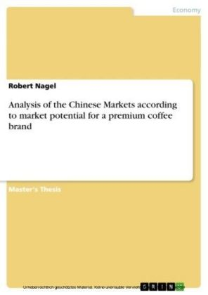Analysis of the Chinese Markets according to market potential for a premium coffee brand