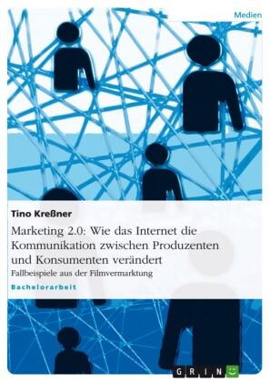 Marketing 2.0: Wie das Internet die Kommunikation zwischen Produzenten und Konsumenten verändert