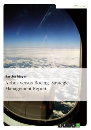 Airbus versus Boeing. Strategic Management Report