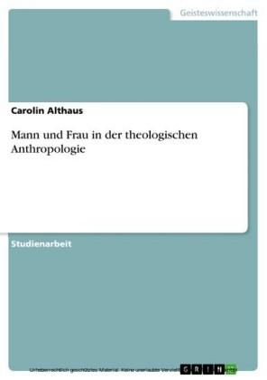 Mann und Frau in der theologischen Anthropologie
