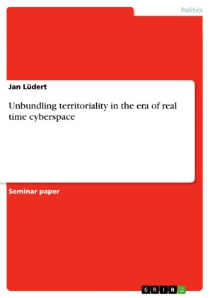 Unbundling territoriality in the era of real time cyberspace