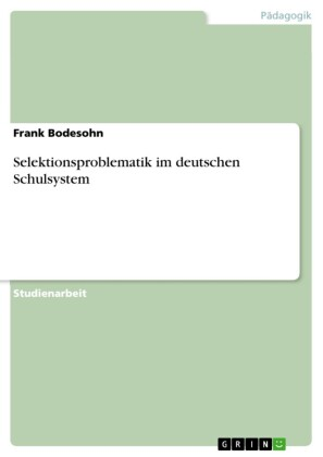 Selektionsproblematik im deutschen Schulsystem
